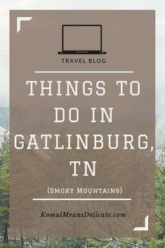 Gatlinburg, Gatlinburg, TN, Pigeon Forge, Pigeon Forge, TN, Smoky Mountains, Fall Vacation, Mountain Vacation #Gatlinburg #GatlinburgTN #PigeonForge #PigeonForgeTN #SmokyMountains #FallVacation #MountainVacation