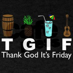 thank god it's friday images | thank_god_its_friday_tgif_dark_tshirt.jpg?color=Black&height=460&width ...