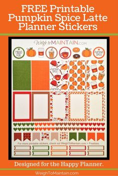 Free Printable Pumpkin Spice Latte Planner Stickers. These fall-themed stickers are designed to fit the MAMBI Happy Planner, but you can use them in the Erin Condren Life Planner or other planners as well. Get your Pumpkin Spice on! Download and print at WeighToMaintain.com