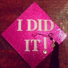 "My college education means to me, being able to finally say, "" I did it!"""