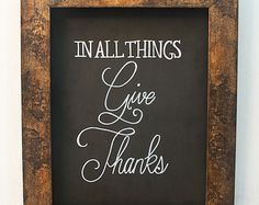"""Fall Decor Chalkboard Sign - """"In All Things Give Thanks"""""""