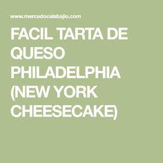 FACIL TARTA DE QUESO PHILADELPHIA (NEW YORK CHEESECAKE)