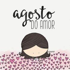 agosto do amor <3