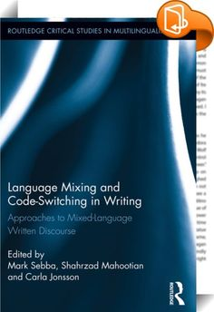 "Language Mixing and Code-Switching in Writing    :  ""Code-switching,"" or the alternation of languages by bilinguals, has attracted an enormous amount of attention from researchers. However, most research has focused on spoken language, and the resultant theoretical frameworks have been based on spoken code-switching. This volume presents a collection of new work on the alternation of languages in written form.   Written language alternation has existed since ancient times. It is presen..."
