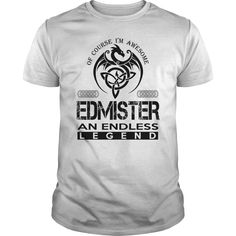 EDMISTER Shirts - Awesome EDMISTER An Endless Legend Name Shirts #gift #ideas #Popular #Everything #Videos #Shop #Animals #pets #Architecture #Art #Cars #motorcycles #Celebrities #DIY #crafts #Design #Education #Entertainment #Food #drink #Gardening #Geek #Hair #beauty #Health #fitness #History #Holidays #events #Home decor #Humor #Illustrations #posters #Kids #parenting #Men #Outdoors #Photography #Products #Quotes #Science #nature #Sports #Tattoos #Technology #Travel #Weddings #Women