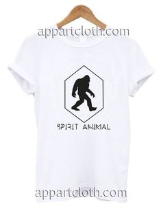 Bigfoot is my Spirit Animal Funny Shirts