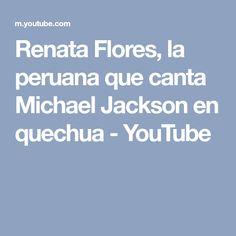 Renata Flores, la peruana que canta Michael Jackson en quechua - YouTube Lema, Michael Jackson, Youtube, Empire, Flowers, Youtubers, Youtube Movies