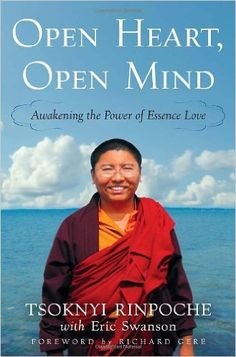 """Read """"Open Heart, Open Mind Awakening the Power of Essence Love"""" by Tsoknyi Rinpoche available from Rakuten Kobo. In Open Heart, Open Mind, Tsoknyi Rinpoche—one of the most beloved of the contemporary generation of Tibetan Buddhist me."""