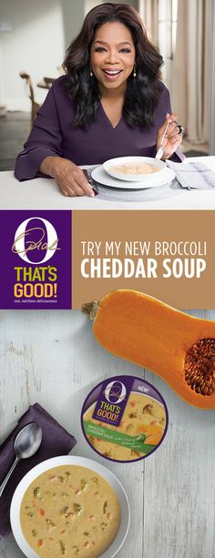 For a delicious winter meal you can feel good about, try O, That's Good! Broccoli Cheddar Soup with a nutritious twist of velvety butternut squash. It's sure to warm you up on a chilly day!