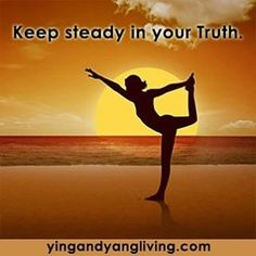 "#Zen Message: ""Keep steady in your truth."" See more #zenmessages & share yours on yinandyangliving.com! #yourtruth #mindful #mindfulness #bestlife #yourbestlife #zenmessage #believeinyourself #believeinyou #higherconsciousness #mindbodysoul #mooncho #yinyangliving #yinandyangliving"