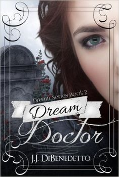Tome Tender: Dream Doctor by J.J. DiBenedetto (Dream Series, #2...