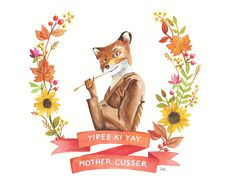 Fantastic Mr. Fox. If you want a free print, just let me know :-)