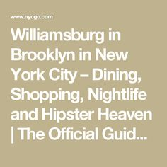 Williamsburg in Brooklyn in New York City – Dining, Shopping, Nightlife and Hipster Heaven | The Official Guide to New York City