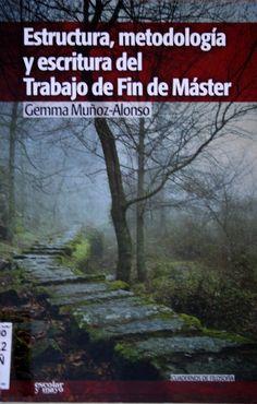 Estructura, metodología y escritura del trabajo de fin de master