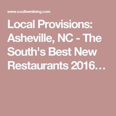 Local Provisions: Asheville, NC - The South's Best New Restaurants Nc Mountains, Asheville Nc, Good News, North Carolina, Restaurants, Travel, Viajes, Restaurant, Destinations
