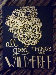 All good things are wild and free canvas art mandala