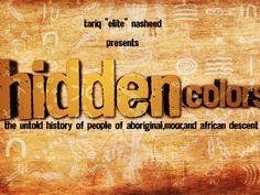 Hidden Colors-(A full length feature documentary) by King Flex Entertainment — Kickstarter