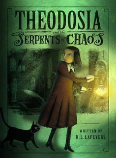 Theodosia and the Serpents of Chaos by R. L. LaFevers. My Favorite Book!!!!!!
