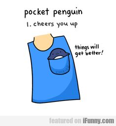 Pocket Penguin; Can I have one? Please!