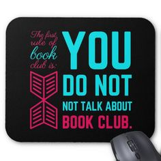 The first rule of book club funny phrase mouse pad. Perfect design for all the geeks and book lovers.