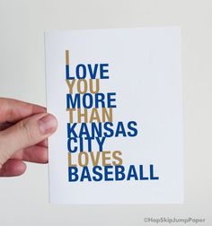 This is the best gift for your favorite Kansas City Royals fan! Shop now: http://hopskipjumppaper.com/products/i-love-you-more-than-kansas-city-loves-baseball-greeting-card  I Love You More Than Kansas City Loves Baseball greeting card