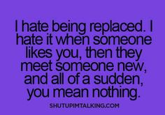 I hate it when someone likes you, then they meet someone new, and all of a sudden you mean nothing to them. Teen Quotes, Sad Quotes, Life Quotes, Inspirational Quotes, Qoutes, Heartbreak Quotes, Happy Quotes, Meeting Someone New, Someone Like You
