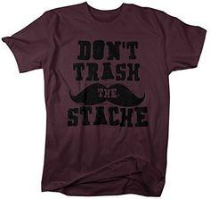 1b2bd6532f6a Shirts By Sarah Men s Funny Hipster T-Shirt Don t Trash The Stache Shirts