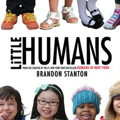 Little Humans by Brandon Stanton, who did Humans of New York. Fabulous photography book with a wonderful message for kids woven through.