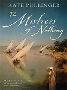 'The Mistress of Nothing' by Kate Pullinger - get a free sample (first 10%) by clicking on cover ;)