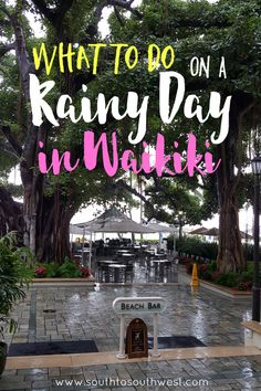 What to Do on a Rainy Day in Waikiki! Fun Activities to Beat the Rain and Have Fun in Honolulu, Hawaii  -- Click Here for a List and Links to Each Activity!  //  from South to Southwest, a Travel and Lifestyle Blog