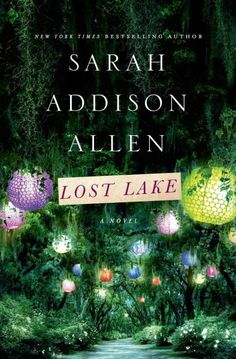 WANT TO READ: a book I chose because of the cover// Lost Lake by Sarah Addison Allen