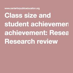 Class size and student achievement: Research review