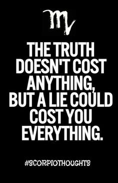 Truth vs Lies #Scorpio #Zodiac #Astrology For more Scorpio related posts, please