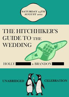 What if The Hitchhiker's Guide to the Galaxy was published by Penguin Books? Now what if that Penguin Books version of The Hitchhiker's Guide was turned into a wedding invitation? It might look something like this. Classic Wedding Invitations, Wedding Stationary, Wedding Vows, Our Wedding, Wedding Ideas, Wedding Card, Wedding Bells, Perfect Wedding, Destination Wedding