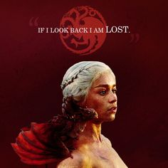 """""""If I look back I am lost."""""""