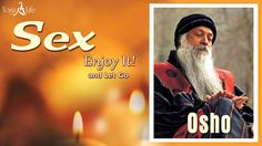 Sex Enjoy It and Let Go Discourse - Discourses - Osho Meditation, Letting Go, It Hurts, Peace, Let It Be, Yoga, Motivation, Feelings, Youtube