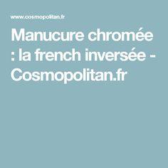 Manucure chromée : la french inversée - Cosmopolitan.fr
