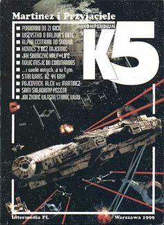 Kompendium K5, Martinez i Przyjaciele, Intermedia PL, 1999, http://www.antykwariat.nepo.pl/kompendium-k5-martinez-i-przyjaciele-p-1003.html