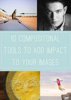 10 Composition Tools that will add impact to your images and improve your photographs!