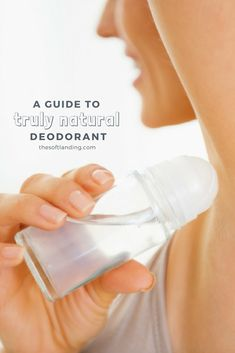 Have you looked at the label of your favorite deodorant lately? This guide will help you skip the toxic chemicals and choose a truly natural deodorant! via @thesoftlanding