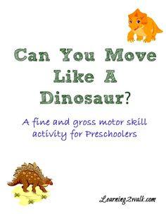 Free dinosaur preschool printables dinosaurs preschool for Fine and gross motor skills activities