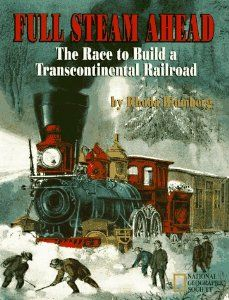 Full Steam Ahead: The Race to Build a Transcontinental Railroad: Rhoda Blumberg: 9780792227151: Amazon.com: Books Expansion || 1850-1930