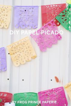 Papel Picado Banners Tutorial and DIY for Cinco de Mayo Parties or Fiestas | Frog Prince Paperie