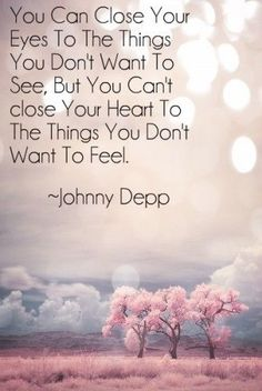 Absolutely true! #positive #heart #love #quote #johnnydepp