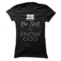 Be Still and Know God - Psalm 46:10 - #mens casual shirts #cool shirt. SIMILAR ITEMS => https://www.sunfrog.com/Faith/Be-Still-and-Know-God--Psalm-4610-Black-42870207-Ladies.html?id=60505