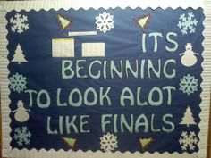 RA Bulletin Board - It's Beginning to Look Alot Like Finals / Creative way post the schedule for winter finals.