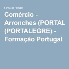 Comércio - Arronches (PORTALEGRE) - Formação Portugal