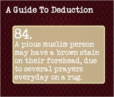 84: A pious Muslim person may have a brown stain on their forehead, due to several prayers everyday on a rug.