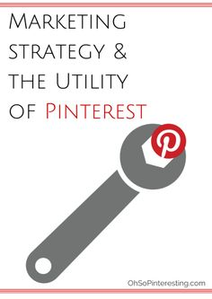 Marketing Strategy and the Utility of Pinterest | Oh So Pinteresting Podcast weekly Pinterest news and tips
