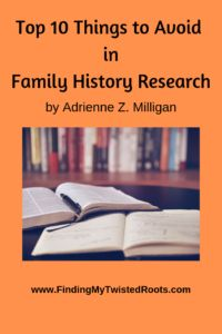 Learn about the Top 10 Things to Avoid in Family History Research!